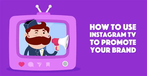 How to Use Instagram TV to Promote Your Brand (With
